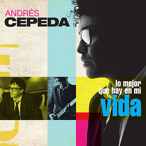 Lo mejor que hay en mi vida de Andrés Cepeda