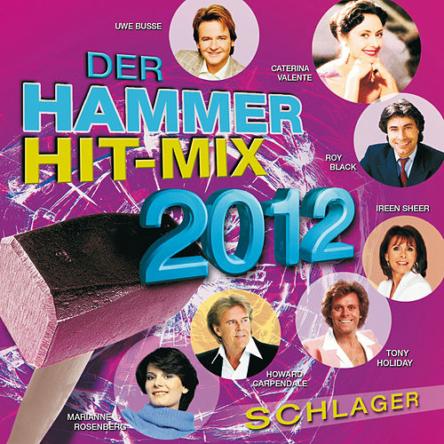 Der Hammer Hit-Mix 2012 - Schlager by Various Artists