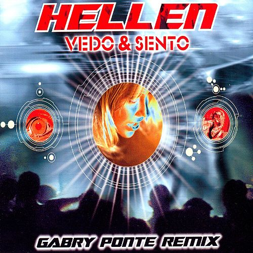 Vedo & sento (Gabry ponte remix) by Hellen