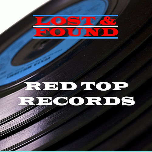 Lost & Found - Red Top Records by Various Artists