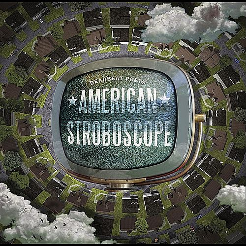American Stroboscope by Deadbeat Poets