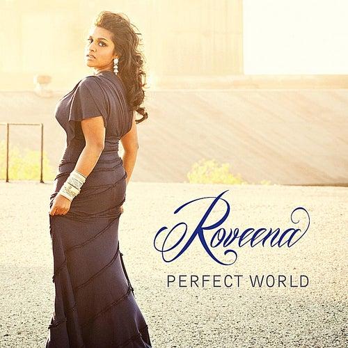 Perfect World von Roveena