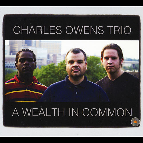 A Wealth in Common by Charles Owens Trio