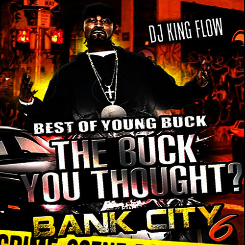 The Best of Young Buck - The Buck You Thought de Young Buck