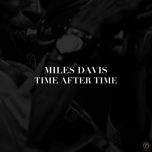 Miles Davis: Time After Time by Miles Davis
