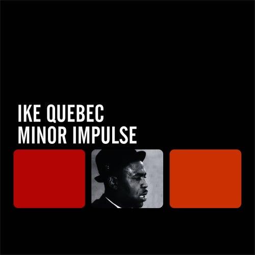 Minor Impulse by Ike Quebec