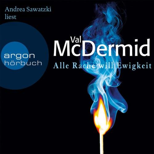 Alle Rache will Ewigkeit Gekürzte Fassung von Val McDermid