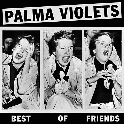 Best Of Friends/Last of the Summer Wine de Palma Violets