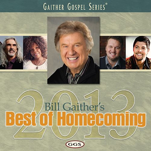 Bill Gaither's Best of Homecoming 2013 de Bill & Gloria Gaither