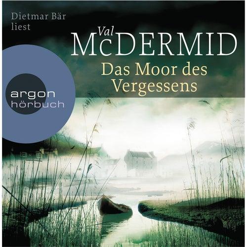 Das Moor des Vergessens Gekürzte Fassung von Val McDermid