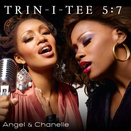 Angel & Chanelle de Trin-i-tee 5:7