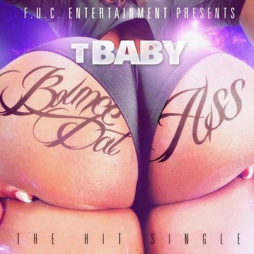 Bounce That Ass de T'Baby
