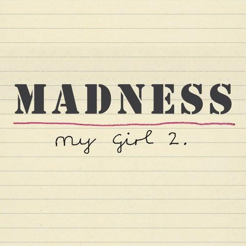 My Girl 2 von Madness