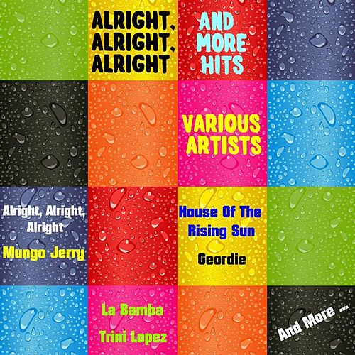 Alright, Alright, Alright and More Hits de Various Artists