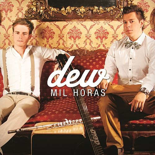 Mil Horas by Dew