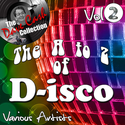 The A to Z of D-isco Vol 2 - [The Dave Cash Collection] de Various Artists