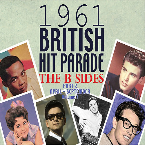 The 1961 British Hit Parade: The B Sides Pt. 2 Vol. 1 by Various Artists