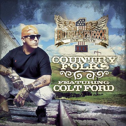 Country Folks (feat. Colt Ford) by Bubba Sparxxx