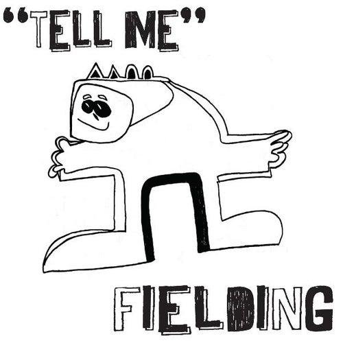 Tell Me by Fielding