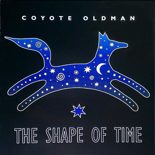 The Shape of Time de Coyote Oldman