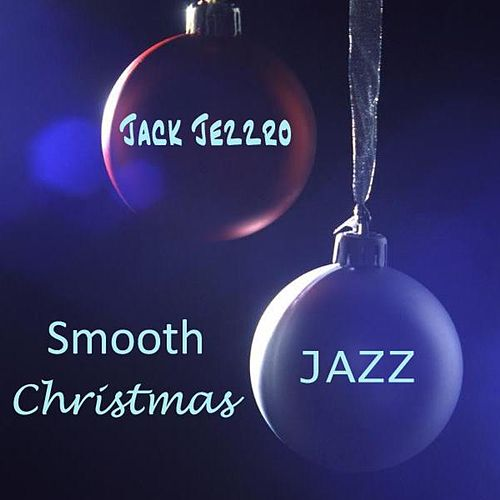 Smooth Christmas Jazz de Jack Jezzro