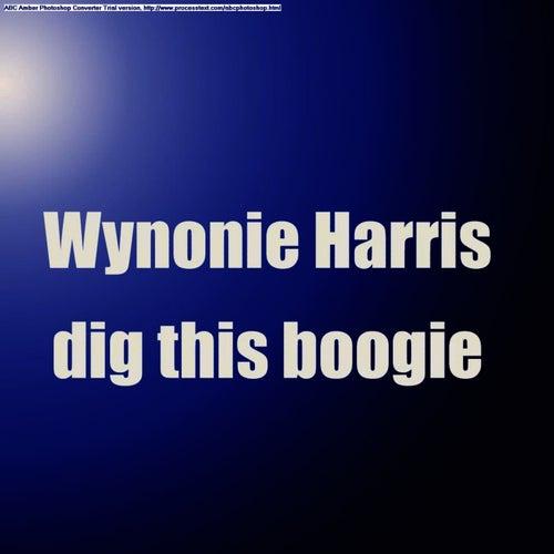 Dig This Boogie de Wynonie Harris