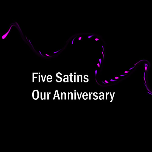 Our Anniversary di The Five Satins