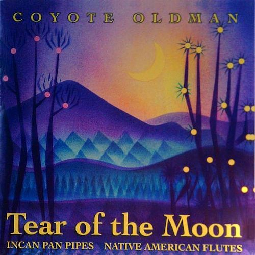 Tear of the Moon de Coyote Oldman