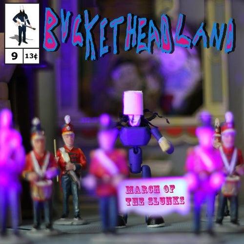 March of the Slunks by Buckethead