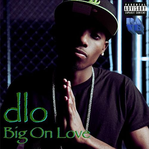 Big On Love by DLO