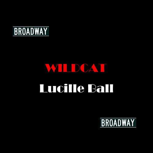 Wildcat by Lucille Ball