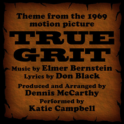 True Grit -Vocal  (Theme from the 1969 Motion Picture) von Dennis McCarthy