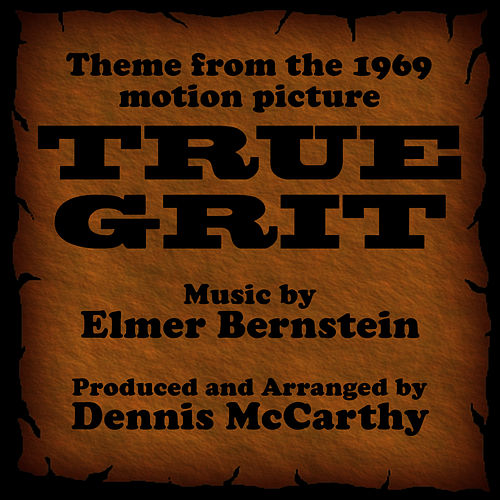 True Grit-Instrumental (Theme from the 1969 Motion Picture TRUE GRIT) von Dennis McCarthy