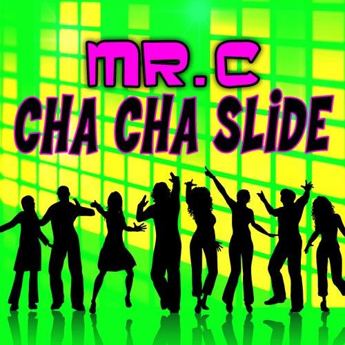 Cha Cha Slide by Mr. C