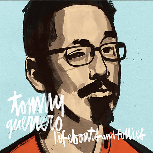 Lifeboats and Follies by Tommy Guerrero