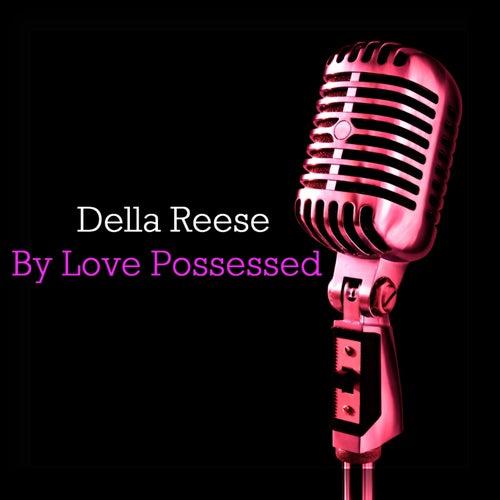 By Love Possessed von Della Reese