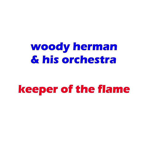 Keeper Of The Flame de Woody Herman