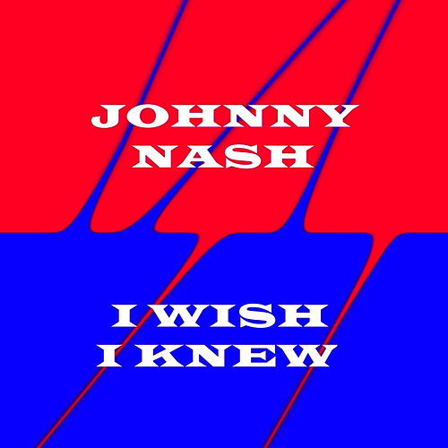 I Wish I Knew by Johnny Nash