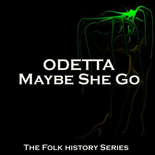 Maybe She Go de Odetta
