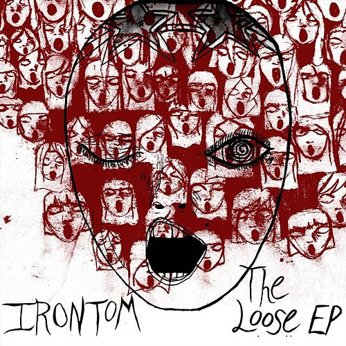 The Loose EP by Irontom