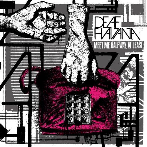Meet Me Halfway, At Least by Deaf Havana