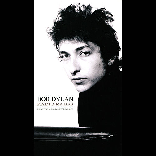 Bob Dylan Presents: Radio Radio, Theme Time Radio Hour, Vol. 1 de Various Artists