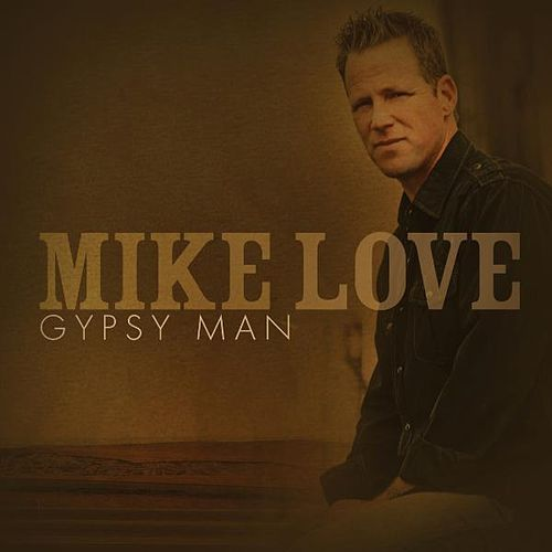 Gypsy Man von Mike Love