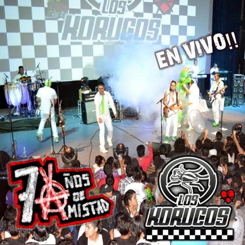 7 Años de Amistad en Vivo!! by Los Korucos