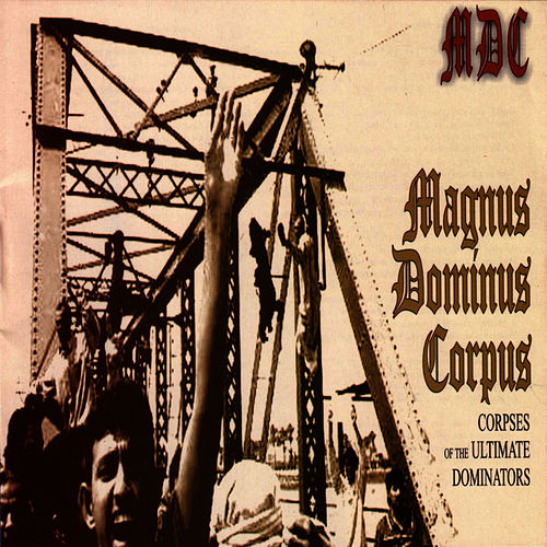 Magnus Dominus Corpus von MDC
