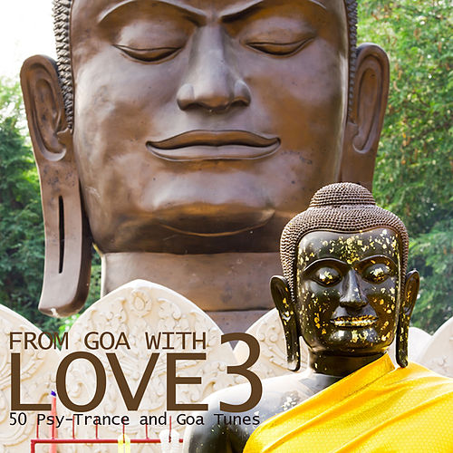 From Goa With Love Vol. 3 - 50 Psy-Trance And Goa Tunes by Various Artists