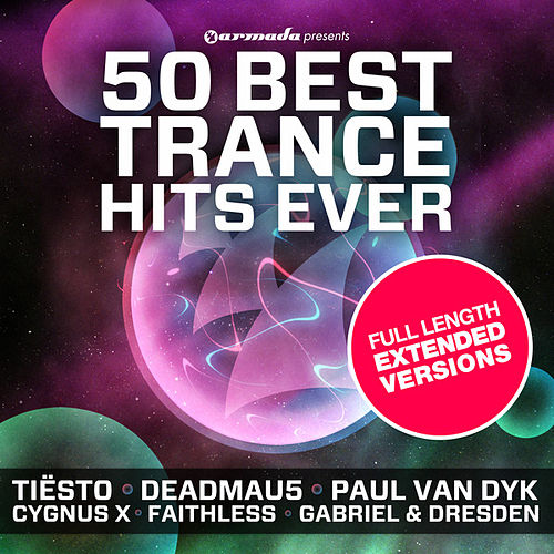 50 Best Trance Hits Ever - Full Length Extended Versions de Various Artists