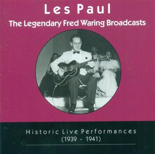 The Legendary Fred Waring Broadcasts: Historic Live Performances (1939-1941) de Les Paul