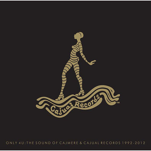 Only 4 U: The Sound Of Cajmere & Cajual Records 1992-2012 von Various Artists
