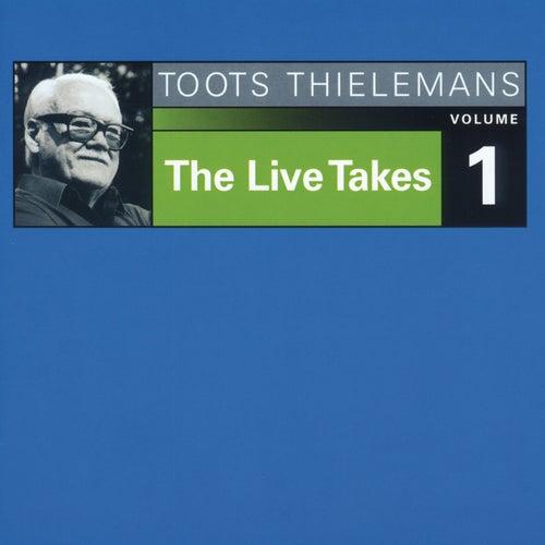 The Live Takes, Vol. 1 von Toots Thielemans